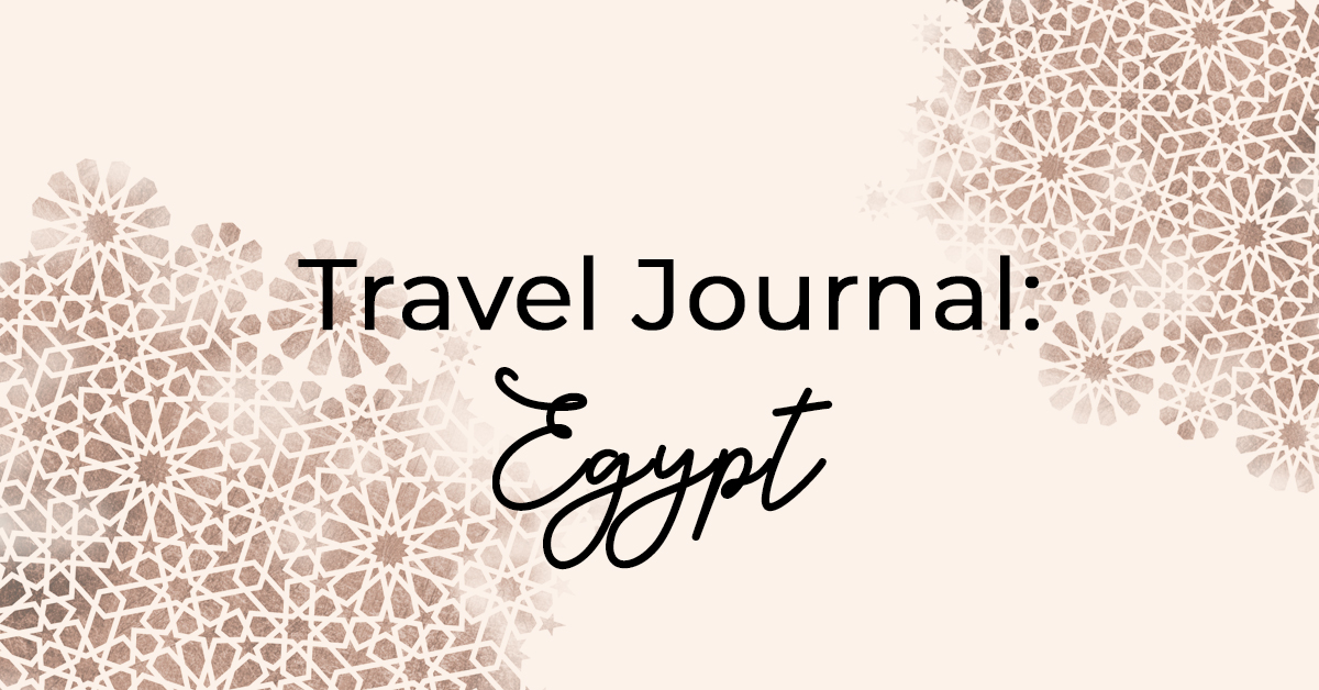 Travel Journal: Egypt