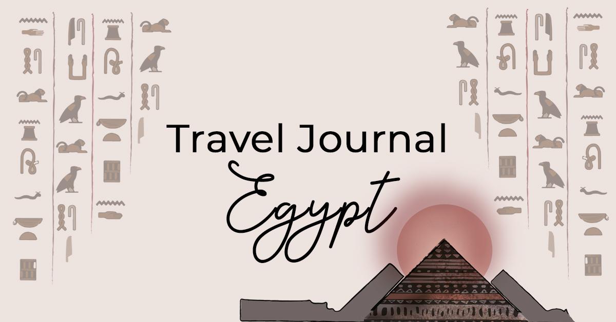 Travel Journal: Egypt (II)