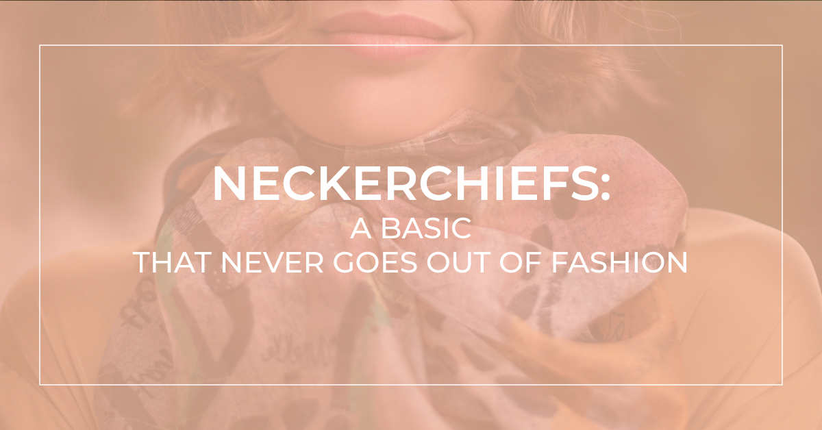 Neckerchiefs For Woman: A Basic In Fashion